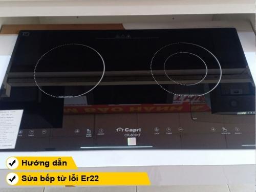 Hướng dẫn cách sửa bếp từ lỗi Er22
